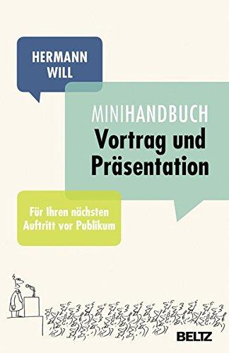 Mini-handbuch (Mini-Handbuch Vortrag und Präsentation: Für Ihren nächsten Auftritt vor Publikum)