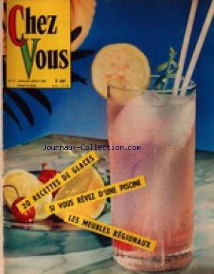 CHEZ VOUS [No 17] du 01/07/1962 - 20 RECETTES DE GLACES - SI VOUS REVEZ D'UNE PISCINE - LES MEUBLES REGIONAUX