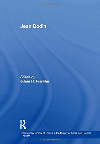 Jean Bodin (The International Library of Essays in the History of Social and Political Thought)