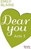 Dear You - Acte 3 (HQN)
