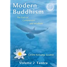 Modern Buddhism: The Path of Compassion and Wisdom - Volume 2 Tantra (English Edition)