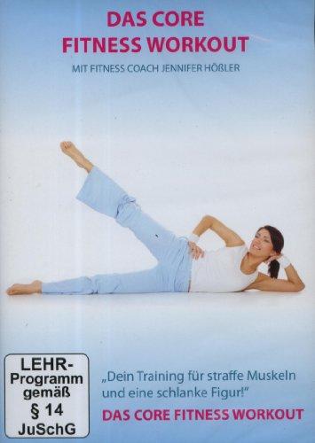 Das Core Fitness Workout - Straffe Muskeln und eine schlanke Figur