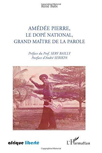 Amédée Pierre, le Dopé national, grand maître de la parole