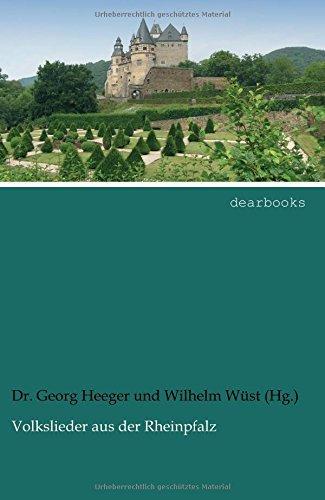 Volkslieder aus der Rheinpfalz by Dr. Georg Heeger (2012-05-03)