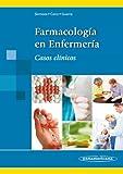 Farmacología en Enfermería: Casos clínicos