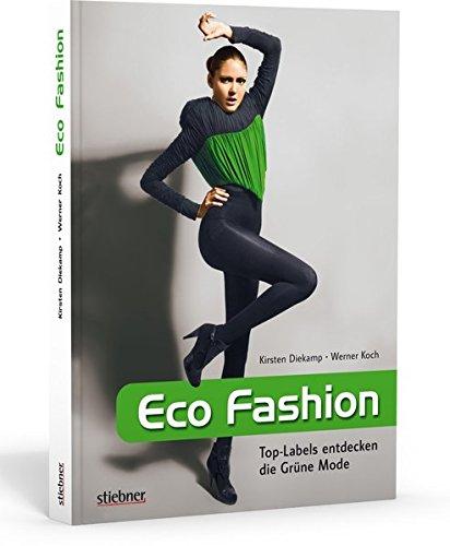 Eco Fashion - Top-Labels entdecken die Grüne Fad