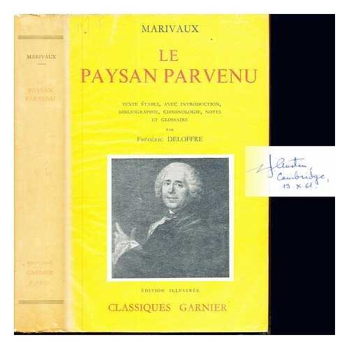 Le paysan parvenu / Marivaux ; texte établi, avec introduction, bibliographie, chronologie, notes et glossaire par Frédéric Deloffre