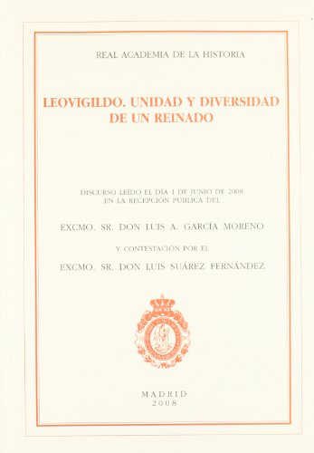 Leovigildo. Unidad y diversidad de un reinado. (Discursos.) por Luis A. García Moreno
