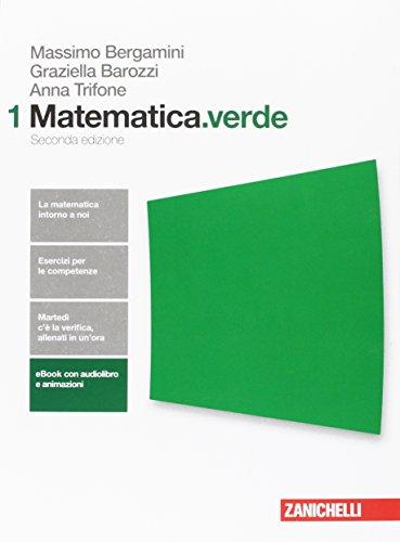 Matematica.verde. Algebra. Geometria. Statistica. Per le Scuole superiori. Con Contenuto digitale per accesso on line: 1