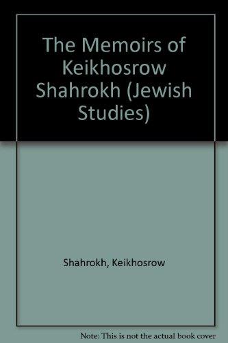 The Memoirs of Keikhosrow Shahrokh (Jewish Studies) por Keikhosrow Shahrokh