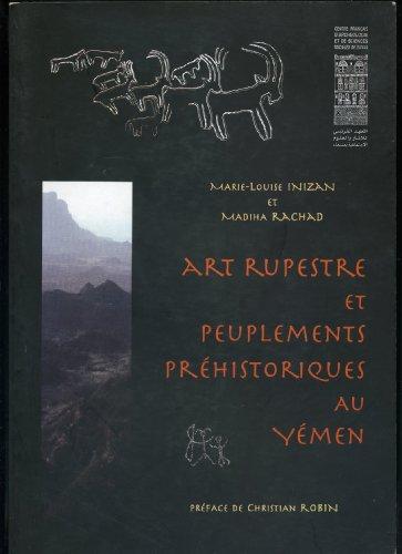 Art rupestre et peuplements préhistoriques au Yémen