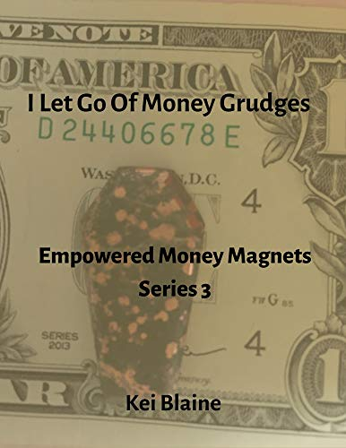 I Let Go Of Money Grudges: Empowered Money Magnets Series 3 (English Edition)
