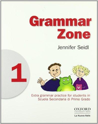 Grammar zone. Student's book. Per la Scuola media: 1