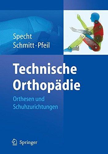 Technische Orthopädie: Orthesen und Schuhzurichtungen -