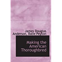 Making the American Thoroughbred