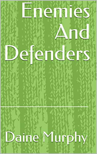Enemies And Defenders (Norwegian Edition) por Daine Murphy