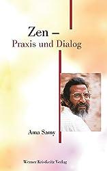 Zen - Praxis und Dialog