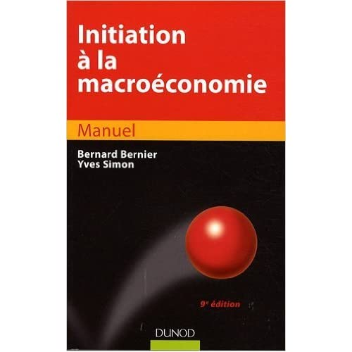 Initiation à la macroéconomie de Bernard Bernier ,Yves Simon ( 11 mars 2009 )