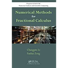 Numerical Methods for Fractional Calculus (Chapman & Hall/CRC Numerical Analysis and Scientific Computing Series)