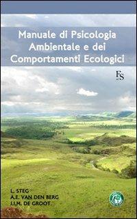 Manuale di psicologia ambientale e dei comportamenti ecologici