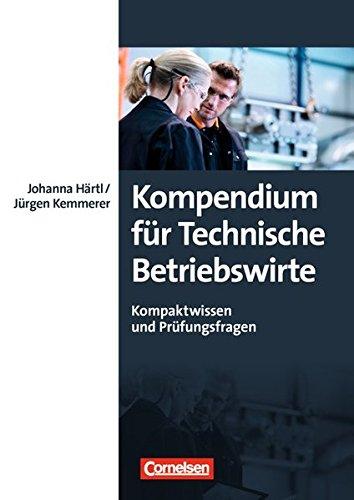 Erfolgreich im Beruf: Kompendium für Technische Betriebswirte: Kompaktwissen und Prüfungsfragen