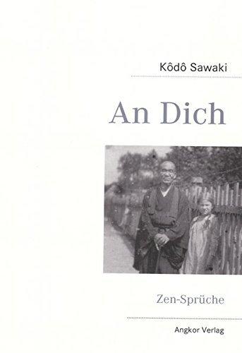 An Dich: Zen-Sprüche by Kodo Sawaki (2011-03-15)