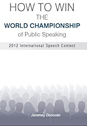 How to Win the World Championship of Public Speaking: Secrets of the International Speech Contest (English Edition)
