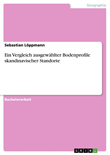 Ein Vergleich ausgewählter Bodenprofile skandinavischer Standorte