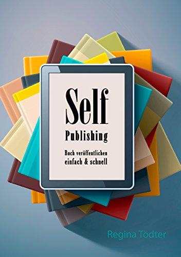 Selfpublishing: Buch veröffentlichen - einfach & schnell
