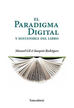 El paradigma digital y sostenible del libro (Tipos móviles) de [Gil, Manuel, Rodríguez, Joaquín]