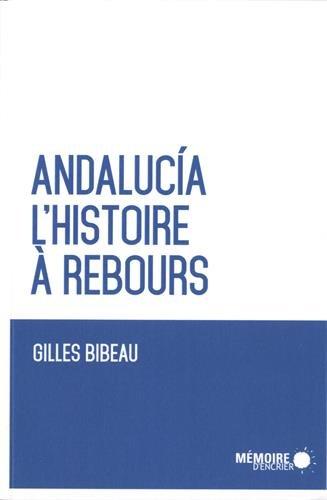 Andalucia : L'histoire à rebours