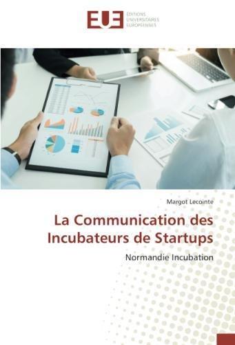 La Communication des Incubateurs de Startups par Margot Lecointe