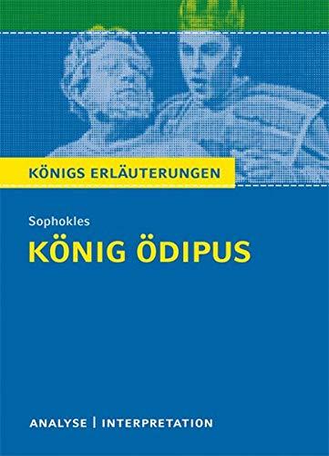 König Ödipus von Sophokles.: Textanalyse und Interpretation mit ausführlicher Inhaltsangabe und Abituraufgaben mit Lösungen (Königs Erläuterungen, Band 46)
