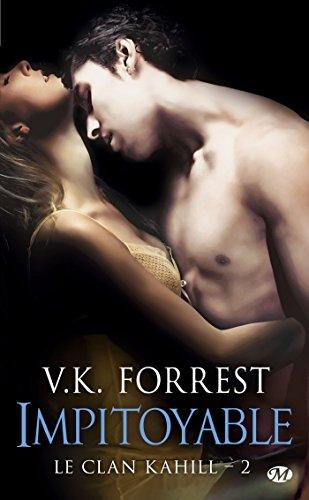 Impitoyable: Le Clan Kahill, T2 par V.K. Forrest