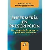 Enfermería En Prescripción. Uso Y Manejo De Fármacos Y Productos Sanitarios