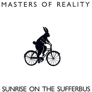 Sunrise On The Sufferbus Masters Of Reality Amazon De