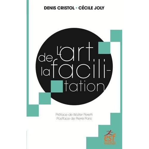 L'art de la facilitation : Un art énergétique relationnel, une espérance pour la démocratie