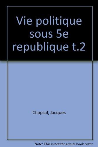 La Vie politique sous le Ve Rpublique, tome 2 : 1974-1987