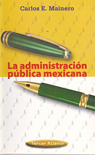 La administracion publica mexicana/The Public Administration of Mexico (Tercer Milenio)