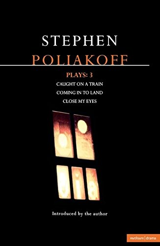 Poliakoff Plays: 3: Caught on a Train; Coming in to Land; Close My Eyes: