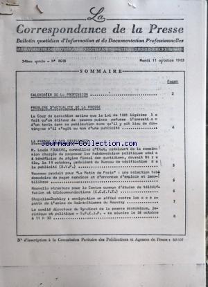 CORRESPONDANCE DE LA PRESSE (LA) [No 8689] du 11/10/1983 - SOMMAIRE - CALENDRIER DE LA PROFESSION - PROBLEMES D'ACTUALITE DE LA PRESSE - LA COUR DE CASSATION ESTIME QUE LA LOI DE 1881 LEGITIME LE FAIT QU'UN EDITEUR DE PRESSE PUISSE REFUSER L'INSERTION D'UN TEXTE DANS SA PUBLICATION SANS QU'IL Y AIT LIEU DE DISTINGUER S'IL S'AGIT OU NON D'UNE PUBLICITE - LA PRESSE ET SES DIRIGEANTS - M LOUIS FOUGERE CONSEILLER D'ETAT PRESIDENT DE LA COMMISSION CHARGEE DE PROPOSER LES HEBDOMADAIRES POLITIQUES ADM