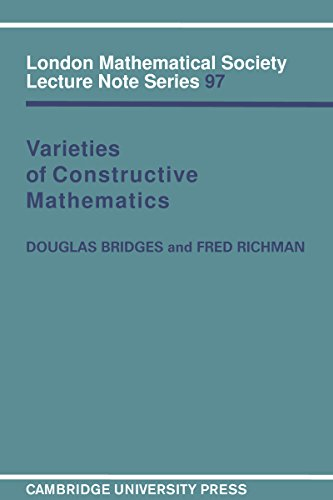 Varieties of Constructive Mathematics (London Mathematical Society Lecture Note Series Book 97) (English Edition)
