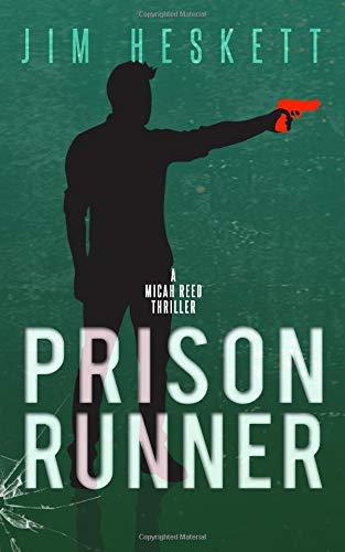 Prison Runner: A Thriller (Micah Reed, Band 6) -