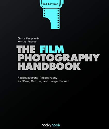 The Film Photography Handbook: Rediscovering Photography in 35mm, Medium, and Large Format (English Edition) (Holga Film)