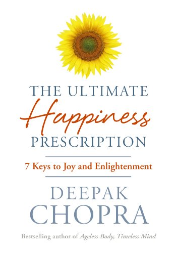 The Ultimate Happiness Prescription: 7 Keys to Joy and Enlightenment (English Edition)