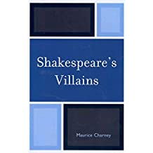 [Shakespeare's Villains] (By: Maurice Charney) [published: May, 2013]