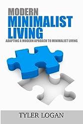 MODERN MINIMALISM LIVING: Adapting a Modern Approach to Minimalist Living