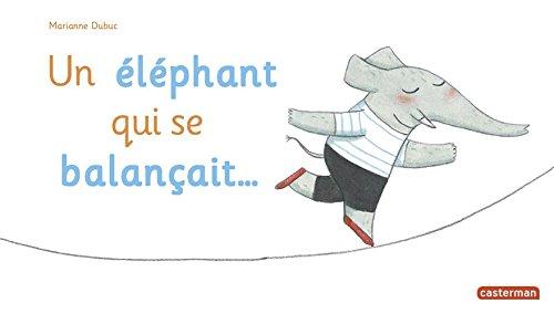 Un éléphant qui se balançait ...