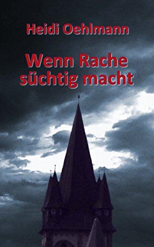 Buchseite und Rezensionen zu 'Wenn Rache süchtig macht' von Heidi Oehlmann