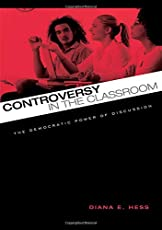 Controversy in the Classroom: The Democratic Power of Discussion (Critical Social Thought)